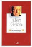 Emmanuel Millau - Julien Green - Une pensée par jour.