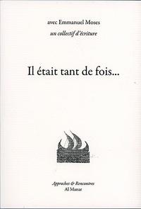 Emmanuel Moses et Université de cergy-pontoise Collectif d'écriture - Il était tant de fois.