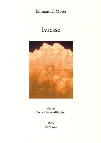 Emmanuel Moses - Ivresse.