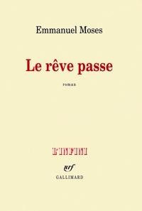 Emmanuel Moses - Le rêve passe.