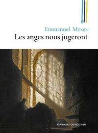 Emmanuel Moses - Les anges nous jugeront.