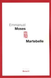 Emmanuel Moses - Martebelle.