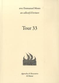 Emmanuel Moses et  Collectif d'écriture - Tour 33.