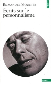 Emmanuel Mounier - Ecrits sur le personnalisme.