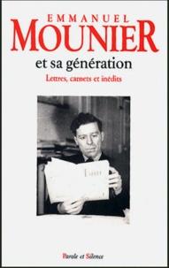 Emmanuel Mounier - Emmanuel Mounier et sa génération.