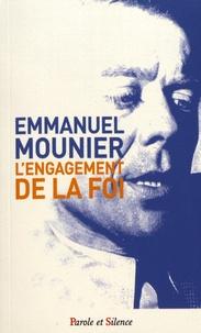 Emmanuel Mounier - L'engagement de la foi.