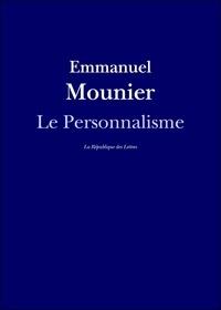 Emmanuel Mounier - Le Personnalisme.