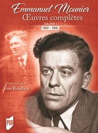 Emmanuel Mounier - Oeuvres complètes - Tome 1, 1922-1932.