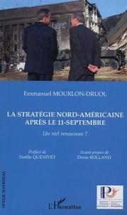 Emmanuel Mourlon-Druol - La stratégie nord-américaine après le 11 septembre - Un réel renouveau ?.