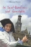 Emmanuel Mousset - Les Saint-Quentinois sont formidables.