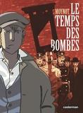 Emmanuel Moynot - Le temps des bombes.