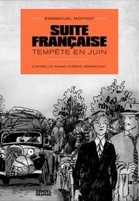 Emmanuel Moynot et Irène Némirovsky - Suite française - Tempête en juin.