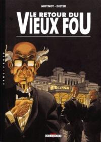 Emmanuel Moynot et  Dieter - Vieux Fou ! Tome 2 : Le retour du Vieux Fou.