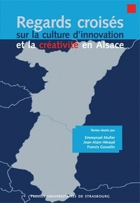 Emmanuel Muller et Jean-Alain Héraud - Regards croisés sur la culture d'innovation et la créativité en Alsace.