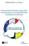 Emmanuel Murhula A. Nashi - Rivalités franco-belges au Rwanda et polémiques journalistiques.