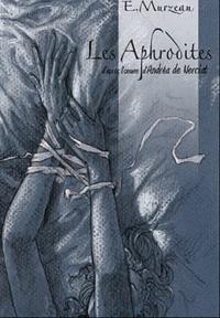 Emmanuel Murzeau - Les Aphrodites Tome 1 : Intrigante Agathe.
