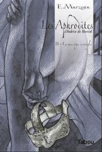 Emmanuel Murzeau - Les Aphrodites Tome 2 : Le masque aveugle.