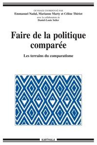 Emmanuel Nadal et Marianne Marty - Faire de la politique comparée - Les terrains du comparatisme.