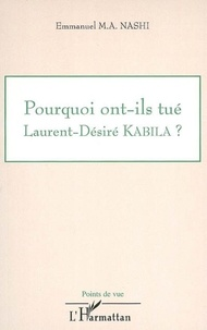 Emmanuel Nashi - Pourquoi ont-ils tué Laurent-Désiré Kabila ?.