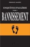Emmanuel Navarro - Enquêtes d'Algérie, le culte des hommes premiers - Tome 1, Bannissement.