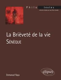 Emmanuel Naya - La brièveté de la vie - Sénèque.