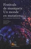 Emmanuel Négrier et Michel Guérin - Festivals de musiques, un monde en mutation - Une comparaison internationale.