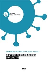 Emmanuel Négrier et Philippe Teillet - Les trois chocs culturels du COVID-19.