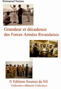 Emmanuel Neretse - Grandeur et décadence des Forces Armées Rwandaises (FAR).