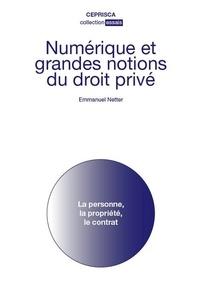 Emmanuel Netter - Numérique et grandes notions du droit privé - La personne, la propriété, le contrat.