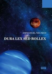 Emmanuel Neuman - Dura Lex Sed Rollex.