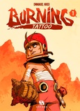 Emmanuel Nhieu - Burning Tattoo Tome 1 : .