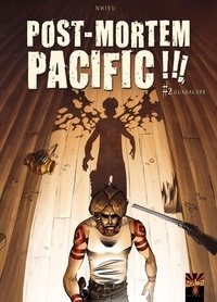 Emmanuel Nhieu - Post Mortem Pacific Tome 2 : Guadalupe.
