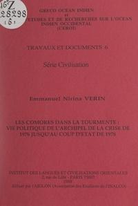 Emmanuel Nirina Vérin et  Centre d'études et de recherch - Les Comores dans la tourmente : vie politique de l'archipel, de la crise de 1976 jusqu'au coup d'État de 1978.