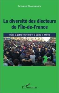 Emmanuel Nkunzumwami - La diversité des électeurs de l'Ile-de-France - Paris, la petite couronne et la Seine-et-Marne.