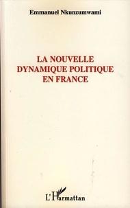 Emmanuel Nkunzumwami - La nouvelle dynamique politique en France.