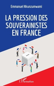 Emmanuel Nkunzumwami - La pression des souverainistes en France.