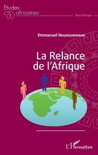 Emmanuel Nkunzumwami - La relance de l'Afrique.