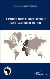 Emmanuel Nkunzumwami - Le partenariat Europe-Afrique dans la mondialisation.