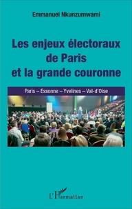 Emmanuel Nkunzumwami - Les enjeux électoraux de Paris et la grande couronne - Paris - Essonne - Yvelines - Val-d'Oise.
