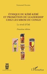 Emmanuel Okamba - Ethique du Kébé-kébé et promotion du leadership chez les Mbosi du Congo - Le réveil d'Odi.