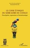 Emmanuel Okamba - Le code éthique du kébé-kébé du Congo - Description, expressions et herméneutique.