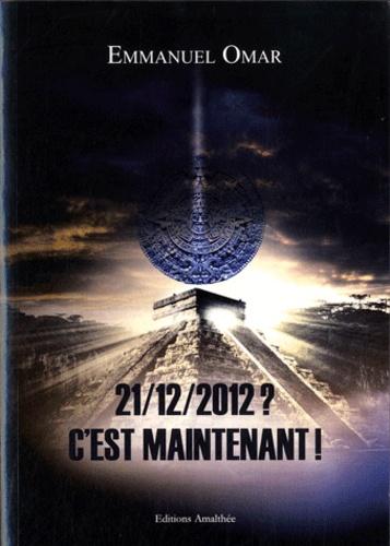 Emmanuel Omar - 21/12/2012 ? C'est maintenant !.