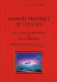Emmanuel Orlandi di Casamozza - Manuel pratique de voyance - Par la boule de cristal & tous supports.