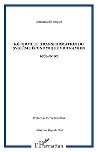 Emmanuel Paquet - Réforme et transformation du système économique vietnamien - 1979-2002.