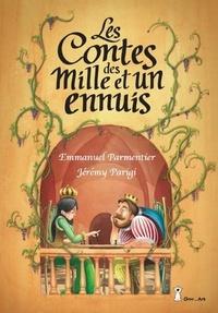 Emmanuel Parmentier et Jérémy Parigi - Les contes des mille et un ennuis.