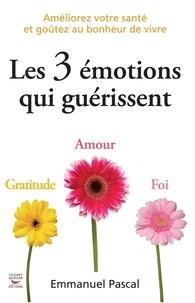 Emmanuel Pascal - Les 3 émotions qui guérissent.