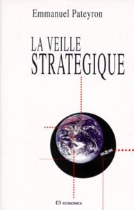 Emmanuel Pateyron - La veille stratégique.