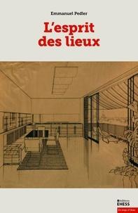 Emmanuel Pedler - L'esprit des lieux - Réflexions sur une architecture ordinaire.