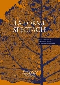 Emmanuel Pedler et Jacques Cheyronnaud - La forme spectacle.