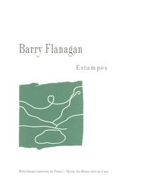 Emmanuel Pernoud - Barry Flanagan - Estampes.